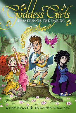 Persephone the Daring (Goddess Girls Series #11)