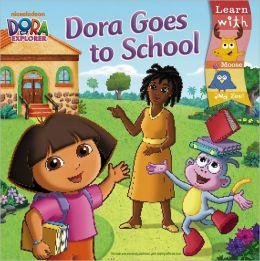 Dora Goes to School (Dora the Explorer Series)