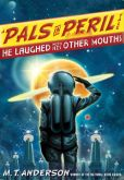 He Laughed with His Other Mouths (Pals in Peril Tale Series #6)