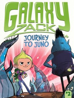 Journey to Juno (Galaxy Zack Series #2)