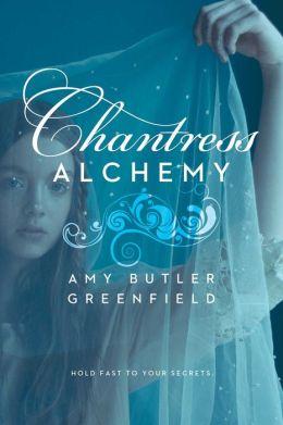 Chantress Alchemy (Chantress Series #2)