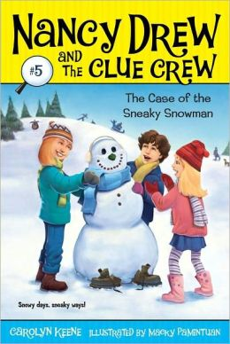 The Case of the Sneaky Snowman (Nancy Drew and the Clue Crew Series #5)