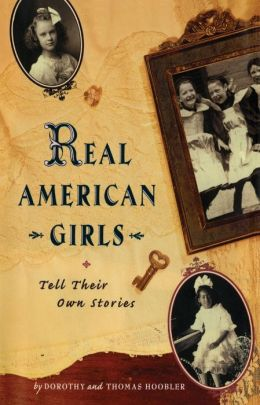 Real American Girls Tell Their Own Stories: Messages from the Heart and Heartland