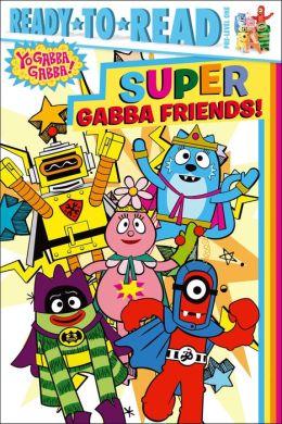 Super Gabba Friends!: with audio recording