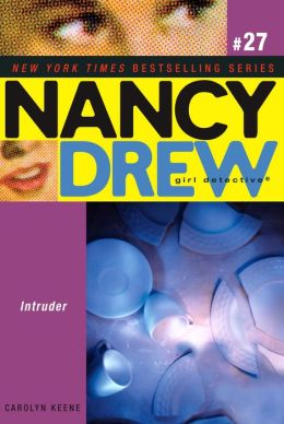 Intruder (Nancy Drew Girl Detective Series #27)