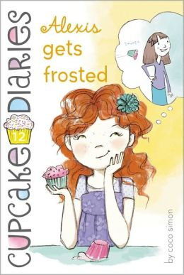 Alexis Gets Frosted (Cupcake Diaries Series #12)