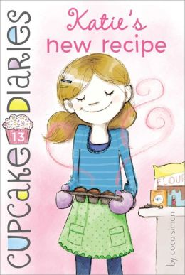 Katie's New Recipe (Cupcake Diaries Series #13)