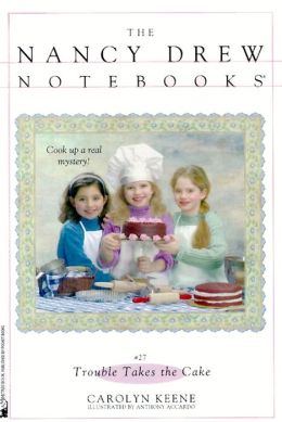 Trouble Takes the Cake (Nancy Drew Notebooks Series #27)