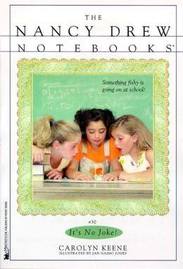 It's No Joke! (Nancy Drew Notebooks Series #30)