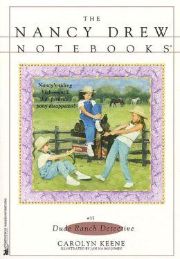 Dude Ranch Detective (Nancy Drew Notebooks Series #37)
