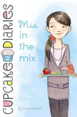 Mia in the Mix (Cupcake Diaries Series #2)