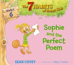 Sophie and the Perfect Poem (7 Habits of Happy Kids Series #6)