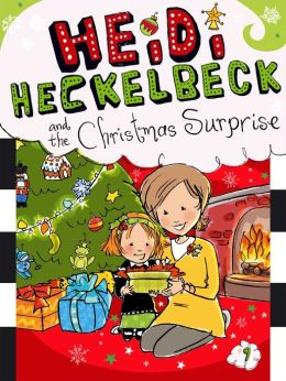 Heidi Heckelbeck and the Christmas Surprise (Heidi Heckelbeck Series #9)