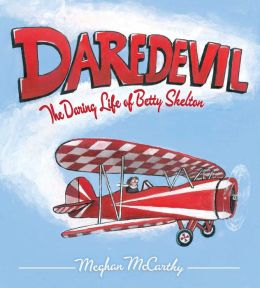Daredevil: The Daring Life of Betty Skelton (with audio recording)