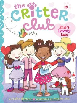Ellie's Lovely Idea (Critter Club Series #6)