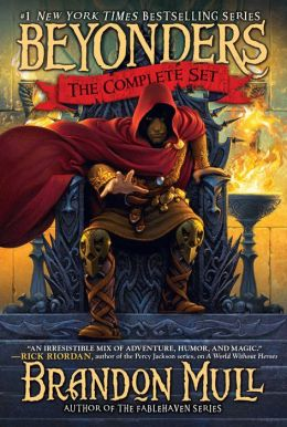 Brandon Mull's Beyonders Trilogy: A World Without Heroes; Seeds of Rebellion; Chasing the Prophecy