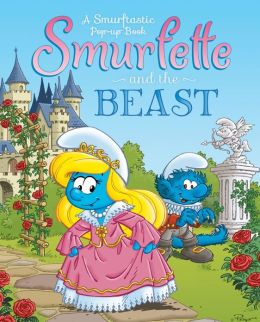 Smurfette and the Beast: A Smurftastic Pop-up Book