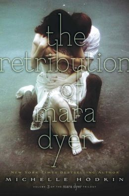 The Retribution of Mara Dyer (Mara Dyer Trilogy Series #3)
