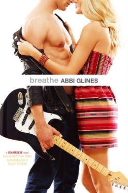 Resultado de imagem para Breathe - Abbi Glines