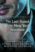 Book Cover Image. Title: The Last Stand of the New York Institute, Author: Cassandra Clare