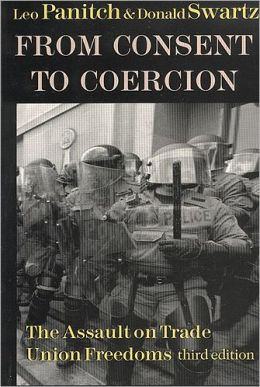 From Consent to Coercion: The Assault on Trade Union Freedoms