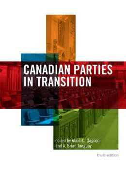 Canadian Parties in Transition, Third Edition