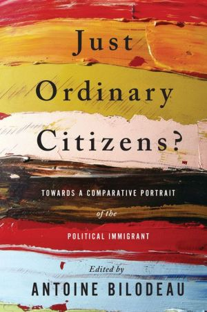 Just Ordinary Citizens?: Towards a Comparative Portrait of the Political Immigrant