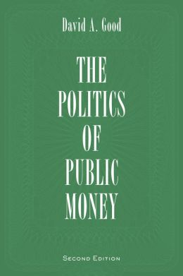 Politics of Public Money, Second Edition