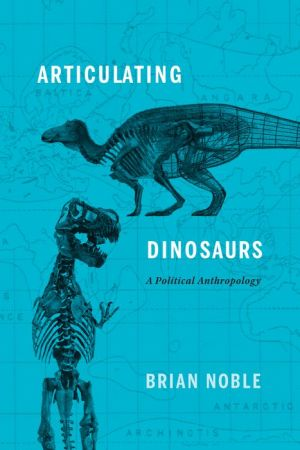 Articulating Dinosaurs: A Political Anthropology