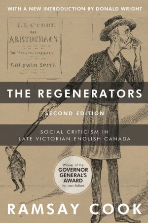 The Regenerators, 2nd Edition: Social Criticism in Late Victorian English Canada
