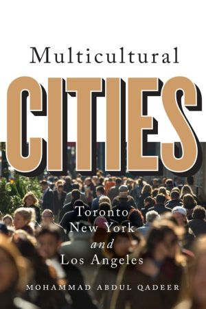Multicultural Cities: Toronto, New York, and Los Angeles
