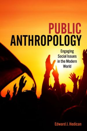 Public Anthropology: Engaging Social Issues in the Modern World
