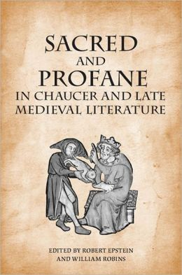Sacred and Profane in Chaucer and Late Medieval Literature: Essays in Honour of John V. Fleming