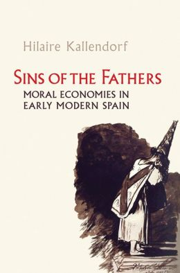 Sins of the Fathers: Moral Economies in Early Modern Spain