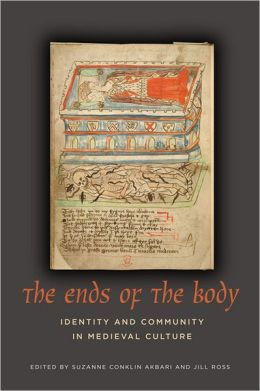 The Ends of the Body: Identity and Community in Medieval Culture