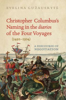 Christopher Columbus's Naming in the 'diarios' of the Four Voyages (1492-1504): A Discourse of Negotiation