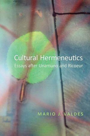 Cultural Hermeneutics: Essays after Unamuno and Ricoeur