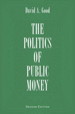 Politics of Public Money, Second Edition