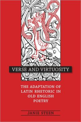 Verse and Virtuosity: The Adaptation of Latin Rhetoric in Old English Poetry