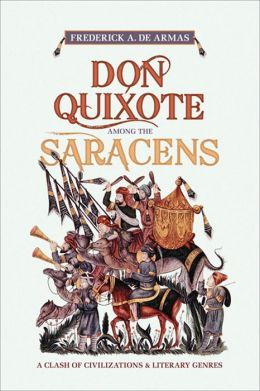Don Quixote Among the Saracens: A Clash of Genres and Civilizations