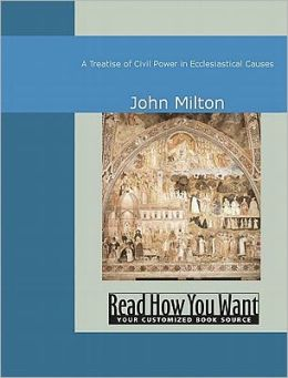 Treatise of Civil Power in Ecclesiastical Causes