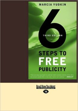 6 Steps To Free Publicity (Easyread Large Edition)