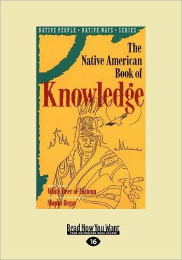The Native American Book of Knowledge White Deer of Autumn