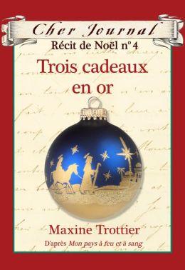 Cher Journal Récit de Noël no. 4: Trois cadeaux en or