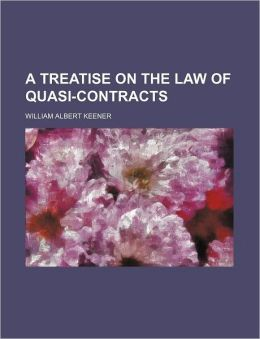 A Treatise On The Law Of Quasi-Contracts