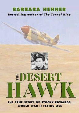 The Desert Hawk: The True Story of Stocky Edwards, World War II Flying Ace