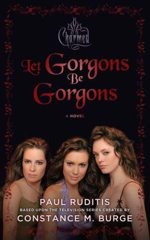 Charmed: Let Gorgons Be Gorgons