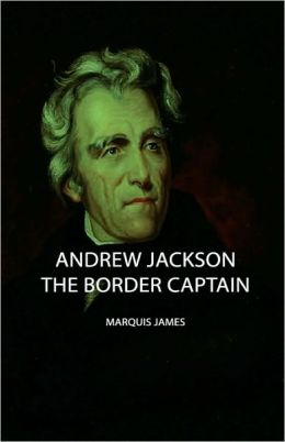 Andrew Jackson: The Border Captain