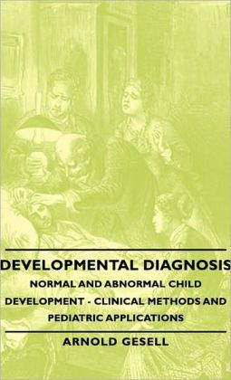 Developmental Diagnosis - Normal And Abnormal Child Development - Clinical Methods And Pediatric Applications