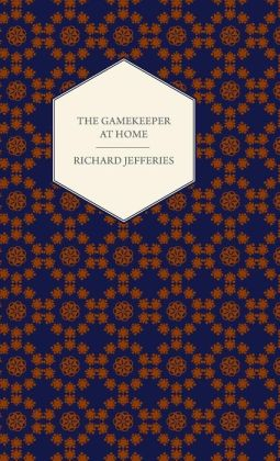 The Gamekeeper At Home - Sketches Of Natural History And Rural Life